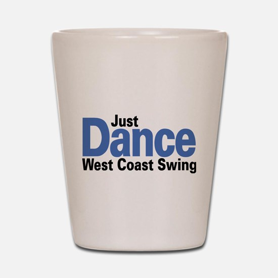 Just Dance West Coast Swing (B) Shot Glass
