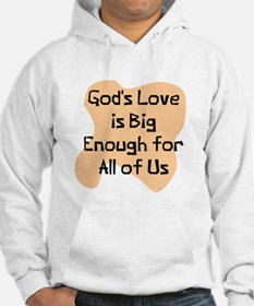 God's love big enough Jumper Hoody