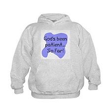 God's been patient Hoody