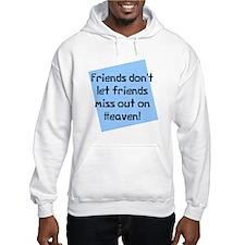 Friends miss out heaven Jumper Hoody