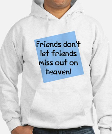 Friends miss out heaven Jumper Hoody