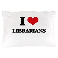 I love Librarians Pillow Case