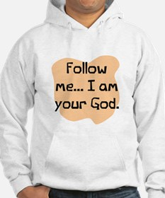 Follow me I am God Jumper Hoody