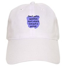 Don't put question mark Baseball Cap