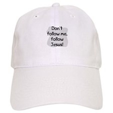 Follow Jesus not me Baseball Cap