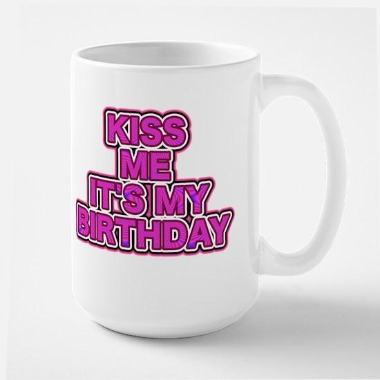 Kiss Me Its My Birthday Mugs