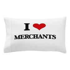 I love Merchants Pillow Case