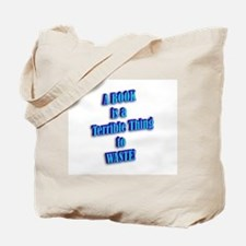 A BOOK IS A TERRIBLE THING TO Tote Bag