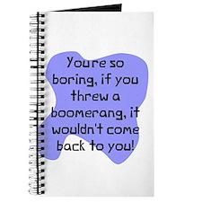 You're so boring Journal