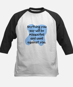 Anything you say will Tee