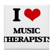 I love Music Therapists Tile Coaster