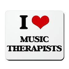 I love Music Therapists Mousepad