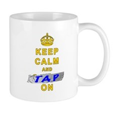 Keep Calm and Tap On Mugs