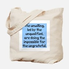 unwilling unqualified Tote Bag