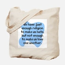 Enough religion to hate Tote Bag