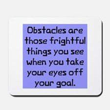 Obstacles are those Mousepad