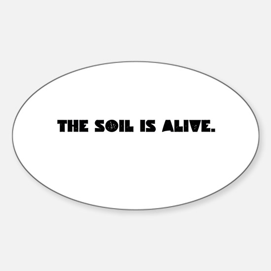 The Soil Is Alive Decal