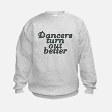 Dancers turn out better - Sweatshirt