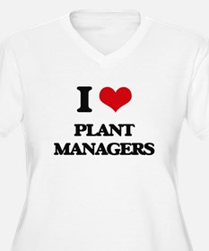 I love Plant Managers Plus Size T-Shirt