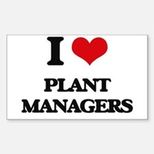 I love Plant Managers Decal