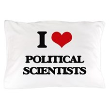 I love Political Scientists Pillow Case