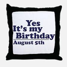 August 5 Birthday Throw Pillow