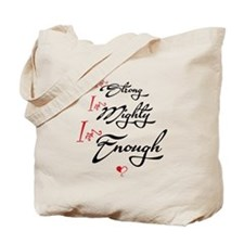 I Am Strong, Mighty, Enough Tote Bag