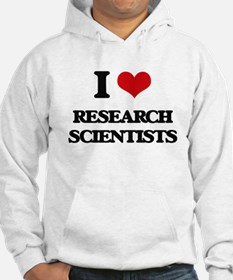 I love Research Scientists Hoodie