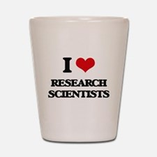 I love Research Scientists Shot Glass