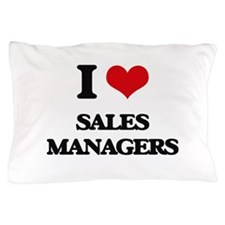 I love Sales Managers Pillow Case