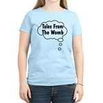 Tales From The Womb Women's Light T-Shirt