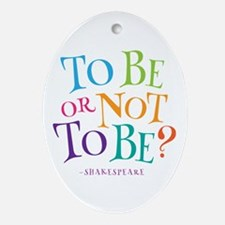 To Be Or Not To Be Shakespeare Ornament (Oval)