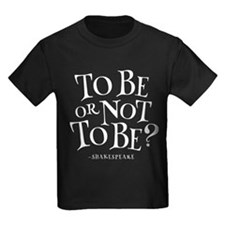 To Be Or Not To Be Shakespeare T