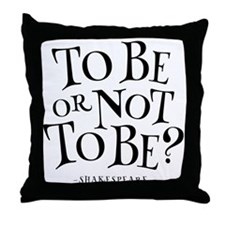 To Be Or Not To Be Shakespeare Throw Pillow