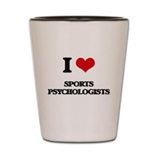 I love Sports Psychologists Shot Glass