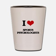 I love Sports Psychologists Shot Glass