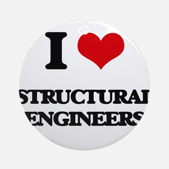 I love Structural Engineers Ornament (Round)