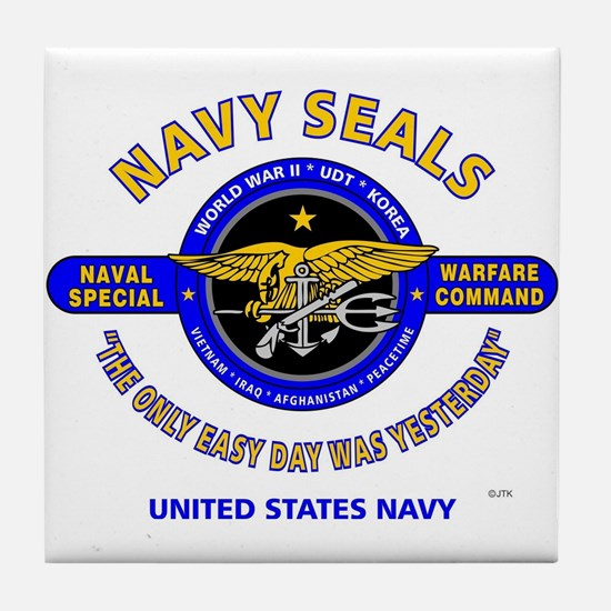 NAVY SEALS THE ONLY EASY DAY WAS YEST Tile Coaster