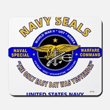 NAVY SEALS THE ONLY EASY DAY WAS YESTERD Mousepad
