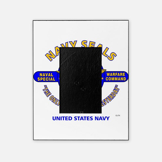 NAVY SEALS THE ONLY EASY DAY WAS YES Picture Frame