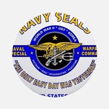 NAVY SEALS THE ONLY EASY DAY WAS Ornament (Round)