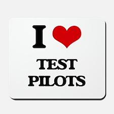 I love Test Pilots Mousepad