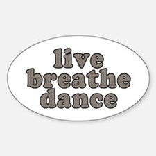 live, breathe, dance - Decal