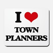 I love Town Planners Mousepad