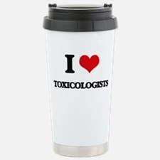 I love Toxicologists Stainless Steel Travel Mug