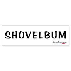 Shovelbum - Bumper Bumper Sticker