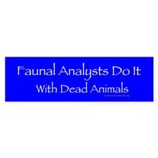 Faunal Analysts bumper sticker