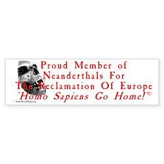 Proud Member of Neanderthals for. Bumper Bumper Sticker