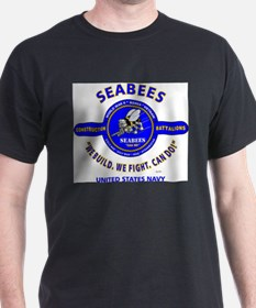 "SEABEES UNITED STATES NAVY ""WE BUILD, WE F T-Shirt"