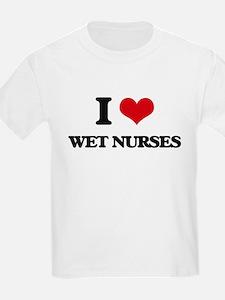 I love Wet Nurses T-Shirt